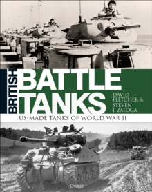 British Battle Tanks : American-made World War II Tanks, Hardback Book