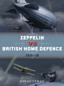 Zeppelin vs British Home Defence 1916-18, Paperback Book