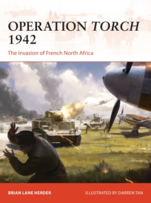 Operation Torch 1942 : The invasion of French North Africa, Paperback / softback Book
