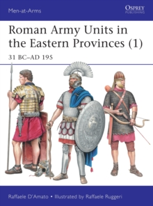 Roman Army Units in the Eastern Provinces 1 : 31 BC-AD 195, Paperback / softback Book