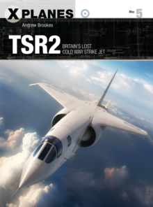 TSR2 : Britain's Lost Cold War Strike Jet, Paperback Book