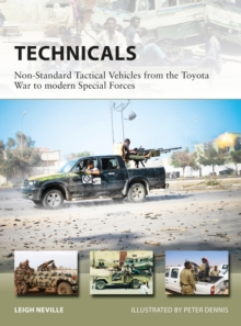 Technicals : Non-Standard Tactical Vehicles from the Great Toyota War to modern Special Forces, Paperback / softback Book