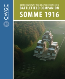CWGC Battlefield Companion Somme 1916, Paperback Book
