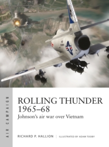 Rolling Thunder 1965 68 : Johnson's air war over Vietnam, PDF eBook