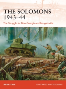 The Solomons 1943 44 : The Struggle for New Georgia and Bougainville, PDF eBook