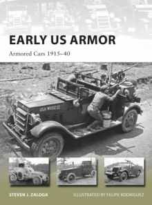 Early US Armor : Armored Cars 1915-40, Paperback / softback Book