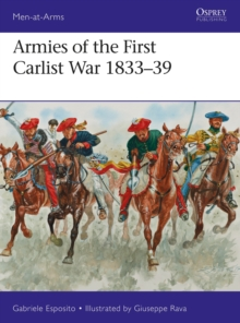 Armies of the First Carlist War 1833-39, Paperback / softback Book