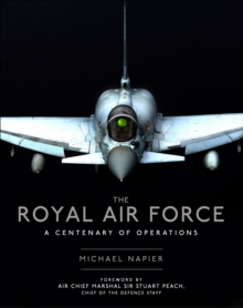 The Royal Air Force : A Centenary of Operations, Hardback Book