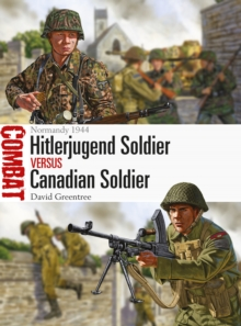 Hitlerjugend Soldier vs Canadian Soldier : Normandy 1944, EPUB eBook