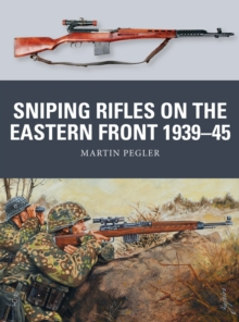 Sniping Rifles on the Eastern Front 1939-45, Paperback / softback Book
