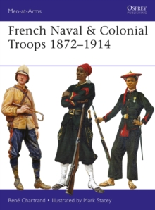 French Naval & Colonial Troops 1872-1914, Paperback / softback Book