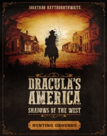 Dracula's America: Shadows of the West: Hunting Grounds, Paperback Book