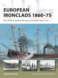 European Ironclads 1860 75 : The Gloire sparks the great ironclad arms race, EPUB eBook