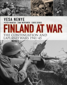 Finland at War : The Continuation and Lapland Wars 1941-45, Paperback / softback Book