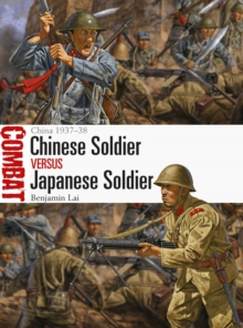 Chinese Soldier vs Japanese Soldier : China 1937-38, Paperback / softback Book