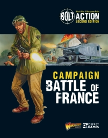 Bolt Action: Campaign: Battle of France, Paperback / softback Book