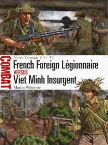 French Foreign Legionnaire vs Viet Minh Insurgent : North Vietnam 1948-52, Paperback / softback Book