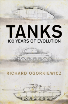 Tanks : 100 years of evolution, Paperback Book