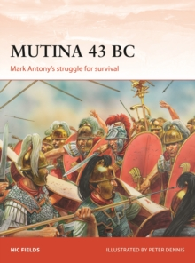 Mutina 43 BC : Mark Antony's struggle for survival, Paperback / softback Book