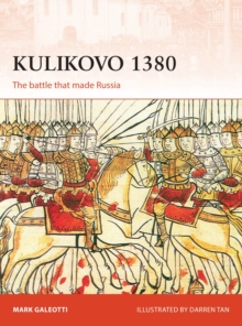 Kulikovo 1380 : The battle that made Russia, Paperback / softback Book