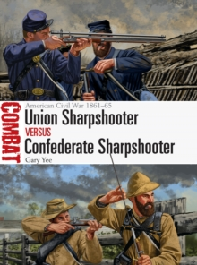 Union Sharpshooter vs Confederate Sharpshooter : American Civil War 1861-65, Paperback / softback Book