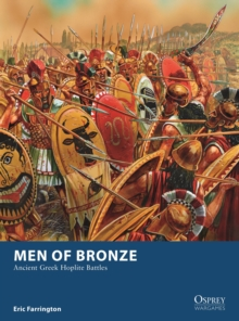 Men of Bronze : Ancient Greek Hoplite Battles, EPUB eBook