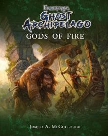 Frostgrave: Ghost Archipelago: Gods of Fire, Paperback / softback Book