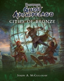 Frostgrave: Ghost Archipelago: Cities of Bronze, EPUB eBook