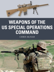 Weapons of the US Special Operations Command, Paperback / softback Book