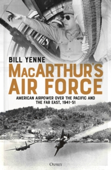 MacArthur s Air Force : American Airpower over the Pacific and the Far East, 1941 51, EPUB eBook