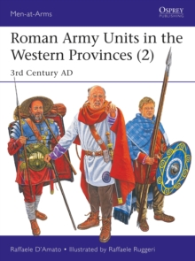 Roman Army Units in the Western Provinces 2 : 3rd Century AD, Paperback / softback Book