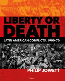 Liberty or Death : Latin American Conflicts, 1900 70, PDF eBook
