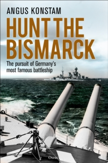 Hunt the Bismarck : The pursuit of Germany's most famous battleship, Hardback Book