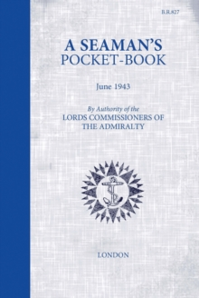 A Seaman's Pocketbook : June 1943, by the Lord Commissioners of the Admiralty, Hardback Book