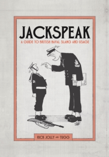Jackspeak : A Guide to British Naval Slang & Usage, Hardback Book