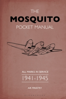 The Mosquito Pocket Manual : All marks in service 1941-1945, Hardback Book
