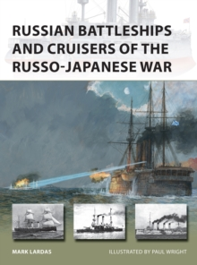 Russian Battleships and Cruisers of the Russo-Japanese War, Paperback / softback Book