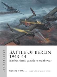 Battle of Berlin 1943 44 : Bomber Harris' gamble to end the war, PDF eBook