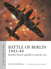 Battle of Berlin 1943-44 : Bomber Harris' gamble to end the war, Paperback / softback Book