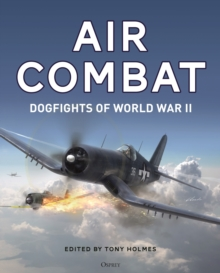 Air Combat : Dogfights of World War II, Hardback Book