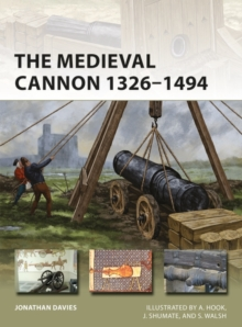 The Medieval Cannon 1326 1494, PDF eBook