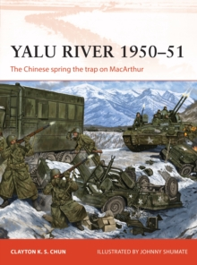Yalu River 1950-51 : The Chinese spring the trap on MacArthur, Paperback / softback Book