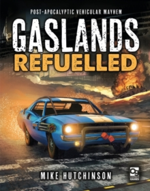 Gaslands: Refuelled : Post-Apocalyptic Vehicular Mayhem, PDF eBook