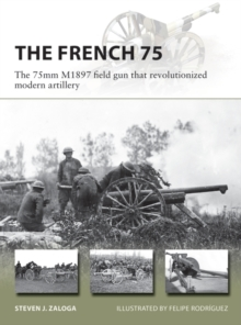 The French 75 : The 75mm M1897 field gun that revolutionized modern artillery, EPUB eBook
