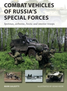 Combat Vehicles of Russia's Special Forces : Spetsnaz, airborne, Arctic and interior troops, EPUB eBook