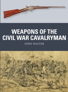 Weapons of the Civil War Cavalryman, Paperback / softback Book