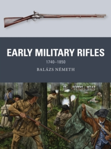 Early Military Rifles : 1740-1850, Paperback / softback Book