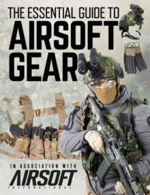 The Essential Guide to Airsoft Gear, EPUB eBook