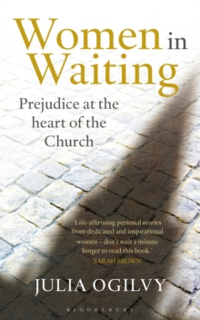 Women in Waiting : Prejudice at the Heart of the Church, Paperback / softback Book