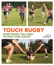 Touch Rugby : Everything You Need to Play and Coach, Paperback / softback Book